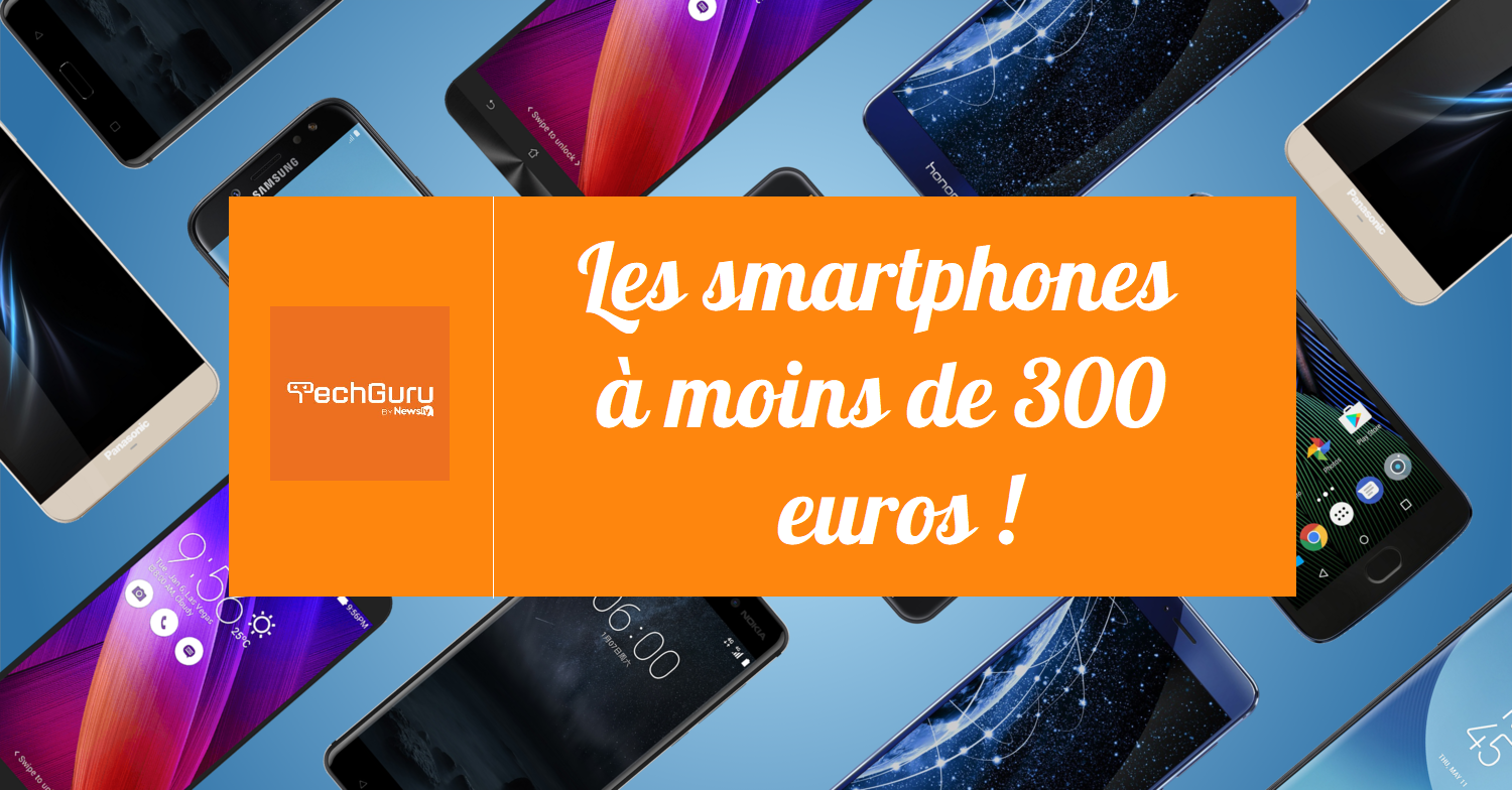 top 10 des meilleurs smartphones android moins de 300 euros du moment. Black Bedroom Furniture Sets. Home Design Ideas